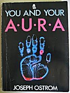 You and Your Aura by Joseph Ostrom