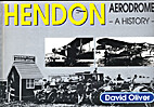 Hendon Aerodrome : a history by David Oliver