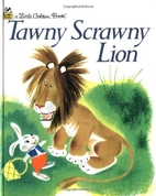 The Tawny Scrawny Lion by Kathryn Jackson