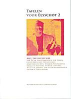 Tafelen voor Elsschot 2 by Willem Elsschot…