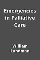 Emergencies in Palliative Care by William…