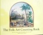 The Folk Art Counting Book by Amy Watson