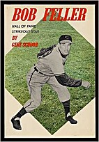 Bob Feller, Hall of Fame strikeout star by…