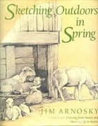 Sketching Outdoors in Spring by Jim Arnosky