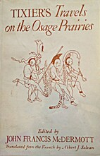Tixier's travels on the Osage prairies by…