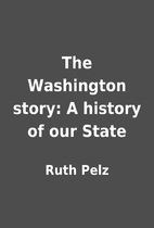 The Washington story: A history of our State…