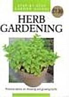 Herb Gardening (Step-By-Step Garden Guides)…
