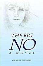 The Big No - A Novel by Graeme Daniels