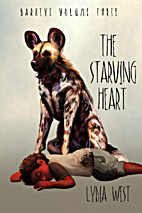 The Starving Heart by Lydia West