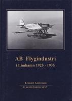 AB Flygindustri i Limhamn 1925-1935 by…