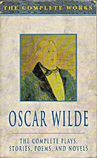 Oscar Wilde: The Complete Plays, Stories,…