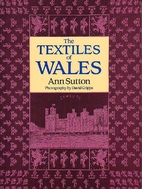The textiles of Wales by Ann Sutton