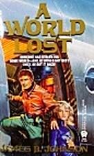 A World Lost (DAW #858) by James B. Johnson