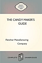 The Candy Maker's Guide A Collection of…