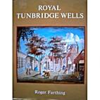 Royal Tunbridge Wells: A Pictorial History…