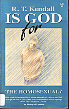 God is for the Homosexual by R. T. Kendall