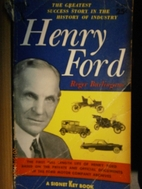 Henry Ford by Roger Burlingame