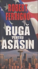 Ruga pentru asasin by Robert Ferrigno