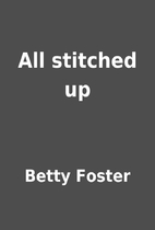 All stitched up by Betty Foster