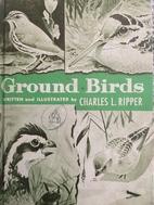 Ground birds by Charles L. Ripper