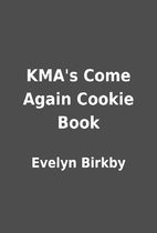 KMA's Come Again Cookie Book by Evelyn…