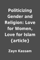 Politicizing Gender and Religion: Love for…
