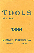 TOOLS - For All Trades 1896 Hammacher,…