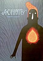 Achiote by Alberto Montt