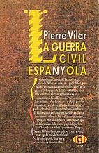 La Guerra Civil Española by Pierre Vilar