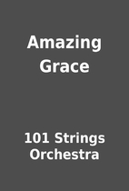 Amazing Grace by 101 Strings Orchestra