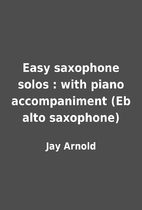 Easy saxophone solos : with piano…