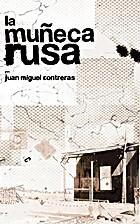 La muñeca rusa by Juan Miguel Contreras