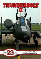 Thunderbolt II : Fairchild Republic A-10A…
