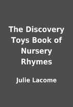The Discovery Toys Book of Nursery Rhymes by…