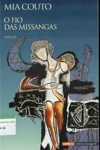 O Fio Das Missangas by Mia Couto