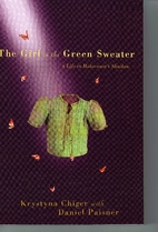 The Girl in the Green Sweater: A Life in…
