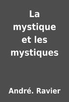 La mystique et les mystiques by…