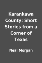 Karankawa County: Short Stories from a…