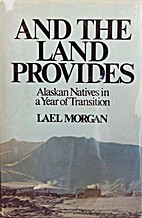 And the land provides;: Alaskan natives in a…