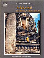 Sukhothai: Its History, Culture, and Art…