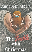 The Treble with Christmas by Annabeth Albert