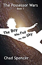 The Boy Who Fell into the Sky by Chad…