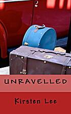 Unravelled by Kirsten Lee