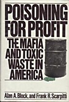 Poisoning for Profit: The Mafia and Toxic…