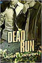 Dead Run (Dangerous Ground) by Josh Lanyon