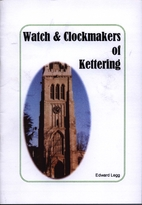 Watch & Clockmakers of Kettering by Edward…