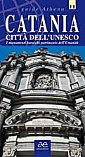 Catania: Città dell'UNESCO: I monumenti…