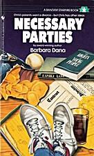 Necessary Parties by Barbara Dana