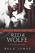 Red & Wolfe, Part Two (Red & Wolfe, #2) by…