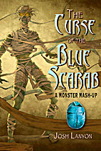 The Curse of the Blue Scarab: A Monster…